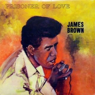 Prisoner Of Love - James Brown