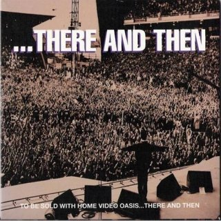 There And Then - Oasis