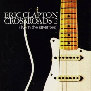 Crossroads 2 Live in the Seventies CD4 - Eric Clapton