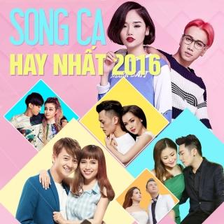 Những Bài Hát Song Ca Hay Nhất 2016 - Various Artists