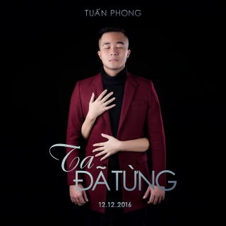 Ta Đã Từng (Single) - Đặng Tuấn Phong