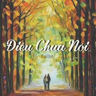 Điều Chưa Nói (Single) - Thai Dinh