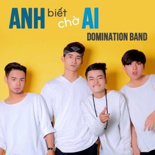 Anh Biết Chờ Ai (Single) - Domination
