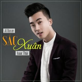 Sắc Xuân - Isaac Thái