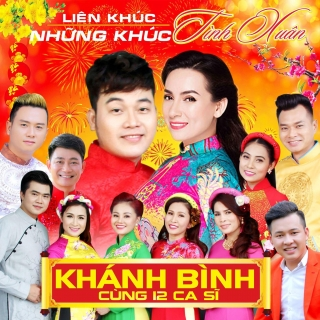 Liên Khúc Những Khúc Tình Xuân - Various Artists, Khánh Bình