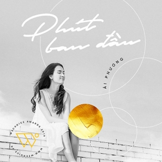 Phút Ban Đầu (Single) - Ái Phương
