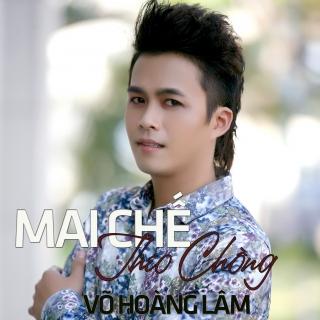 Mai Chế Theo Chồng - Võ Hoàng Lâm