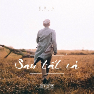 Sau Tất Cả (Single) - Erik (St.319)