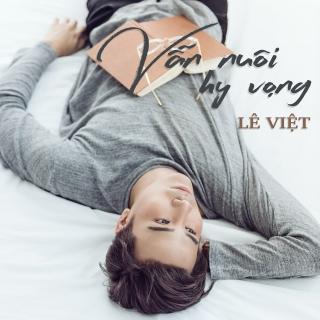 Vẫn Nuôi Hy Vọng - Lê Việt