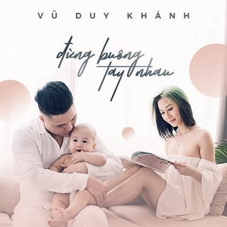 Đừng Buông Tay Nhau (Single) - Vũ Duy Khánh