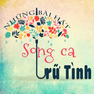Những Bài Hát Song Ca Trữ Tình Hay Nhất - Various Artists