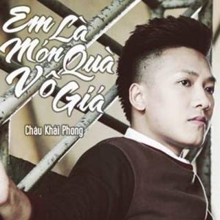 Em Là Món Quà Vô Giá (Single) - Châu Khải Phong