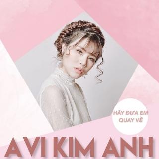 Hãy Đưa Em Quay Về (Single) - Avi Kim Anh