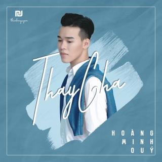 Thay Cha (Single) - Hoàng Minh Quý