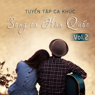 Tuyển Tập Song Ca Hàn Quốc Hay Nhất (Vol.2) - Various Artists