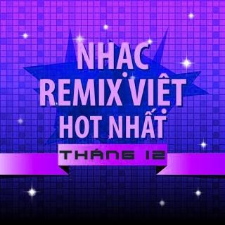 Nhạc Việt Remix Hot Tháng 12/2015 - Various Artists