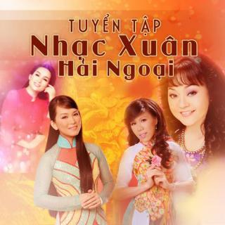 Những Bài Hát Xuân Hải Ngoại Hay Nhất (Vol.1) - Various Artists
