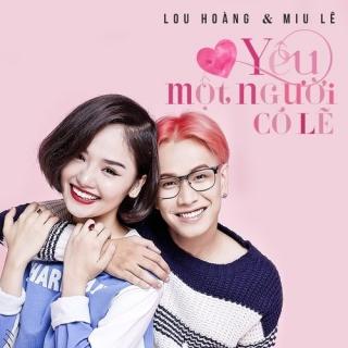 Yêu Một Người Có Lẽ (Single) - Miu Lê, Lou Hoàng