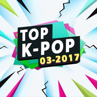 Nhạc Hot Hàn Tháng 03/2017 - Various Artists