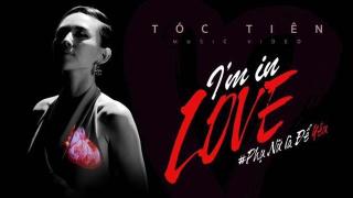 I'm In Love (Phụ Nữ Là Để Yêu) - Tóc Tiên