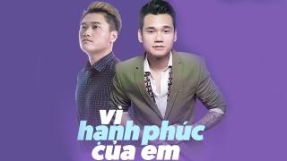 Vì Hạnh Phúc Của Em - Khắc Việt, Vũ Duy Khánh