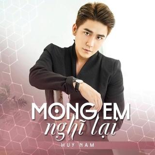 Mong Em Nghĩ Lại (Single) - Huy Nam
