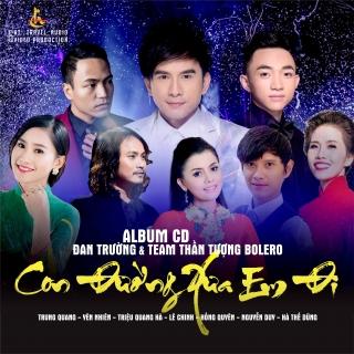 Con Đường Xưa Em Đi (Đan Trường Và Team Thần Tượng Bolero) - Đan Trường, Various Artists