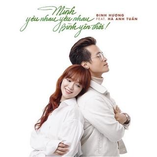 Mình Yêu Nhau Yêu Nhau Bình Yên Thôi (Single) - Hà Anh Tuấn, Đinh Hương