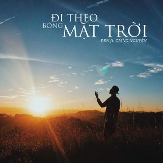 Đi Theo Bóng Mặt Trời (Single) - Đen, Giang Nguyễn (M!)
