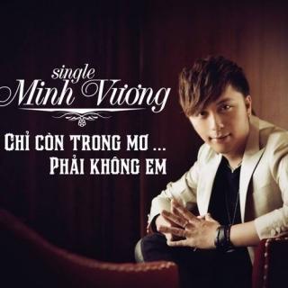 Chỉ Còn Trong Mơ (Single) - Minh Vương M4U