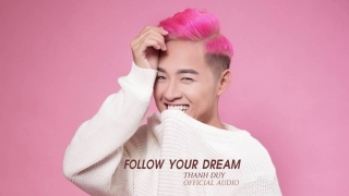 Follow Your Dream - Thanh Duy