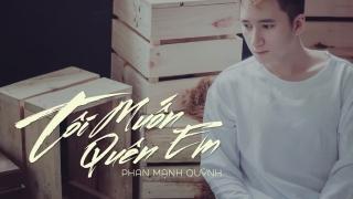 Tôi Muốn Quên Em (Lyrics Ver) - Phan Mạnh Quỳnh