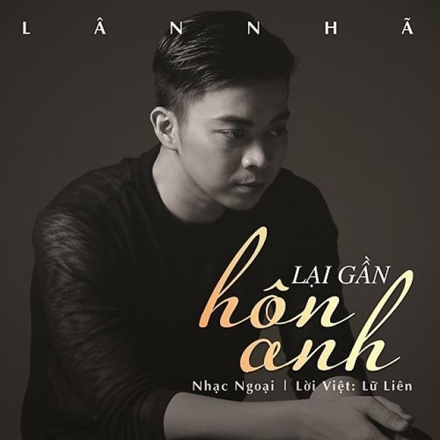 Orheyn Lai Lai Remix Mp3 Song: Lại Gần Hôn Anh (Single) - Lân Nhã