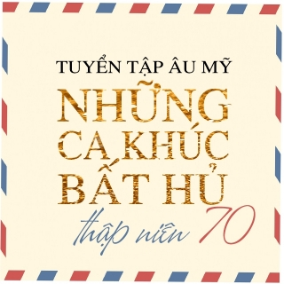 Những Ca Khúc Quốc Tế Bất Hủ Thập Niên 70 - Various Artists