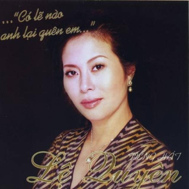 Lai Lai Remix Mp3: Có Lẽ Nào Anh Lại Quên Em - Lệ Quyên