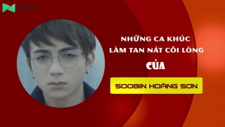 Những Ca Khúc Làm Tan Nát Cõi Lòng Của Soobin Hoàng Sơn - Various Artists