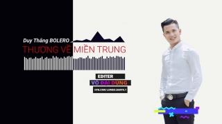Thương Về Miền Trung (Cover) - Duy Thắng Bolero
