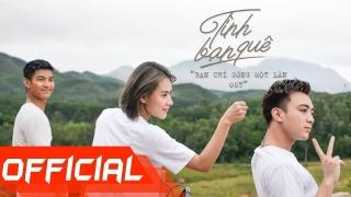 Tình Bạn Quê (OST Bạn Chỉ Sống Một Lần) - SpaceSpeakers, Soobin Hoàng Sơn