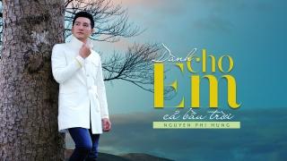 Dành Cho Em Cả Bầu Trời - Nguyễn Phi Hùng