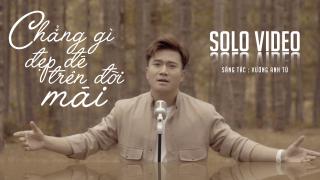 Chẳng Gì Đẹp Đẽ Trên Đời Mãi (Solo Version) - Khang Việt