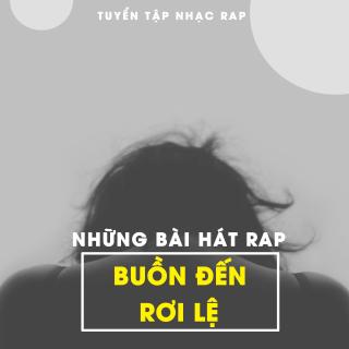 Những Bài Hát Rap Buồn Đến Rơi Lệ - Various Artists