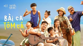 Bài Ca Tôm Cá (OST Anh Thầy Ngôi Sao) - Yong Anhh, Nguyễn Minh Chiến