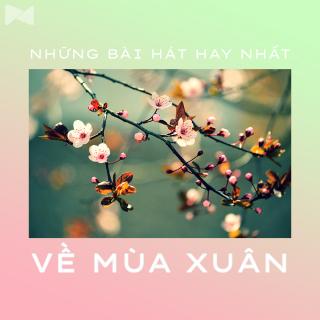 Những Bài Hát Hay Nhất Về Mùa Xuân - Various Artists
