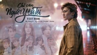 Chỉ Cần Người Yêu Tôi - Vicky Nhung