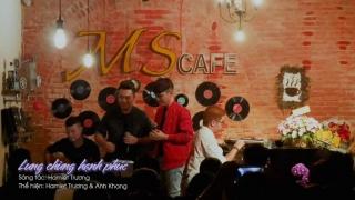 Lưng Chừng Hạnh Phúc (Minishow) - Hamlet Trương, Anh Khang