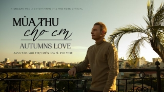 Mùa Thu Cho Em (Autumns Love) - Kyo York