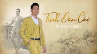 Tình Đơn Côi - Nguyễn Phi Hùng
