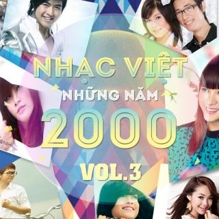 Những Bài Hát Việt Hay Nhất Những Năm 2000 (Vol.3) - Various Artists