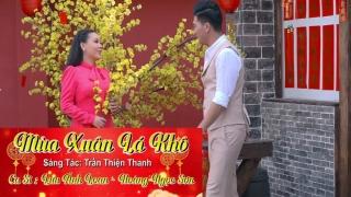 Mùa Xuân Lá Khô - Lưu Ánh Loan, Hoàng Ngọc Sơn