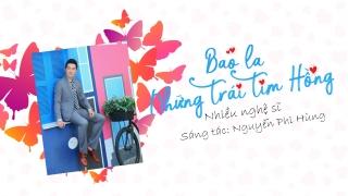 Bao La Những Trái Tim Hồng - Nguyễn Phi Hùng, Various Artists